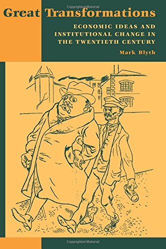 The best books on How the World's Political Economy Works - Great Transformations: Economic Ideas and Institutional Change in the Twentieth Century by Mark Blyth