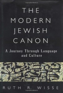 Ruth Wisse recommends the best works of - The Modern Jewish Canon: A Journey Through Language and Culture by Ruth Wisse
