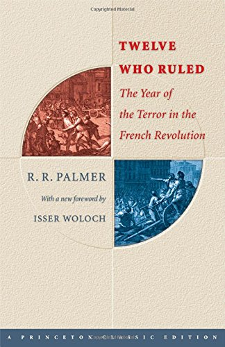 The best books on The French Revolution - Twelve Who Ruled by RR Palmer