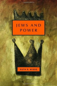 Ruth Wisse recommends the best works of - Jews and Power by Ruth Wisse