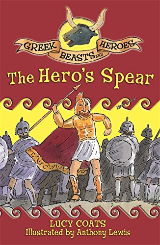 The best books on Greek Myths - The Hero's Spear by Lucy Coats