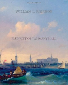 The best books on Urban Economics - Plunkitt of Tammany Hall by William L Riordon