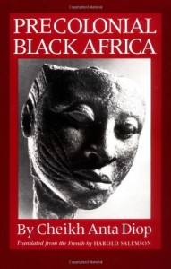 The best books on Africa through African Eyes - Precolonial Black Africa by Cheikh Anta Diop