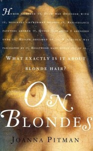 The best books on Dutch Women (and Happiness) - On Blondes by Joanna Pitman