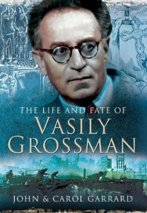 The Best Vasily Grossman Books - The Life and Fate of Vasily Grossman by John and Carol Garrard