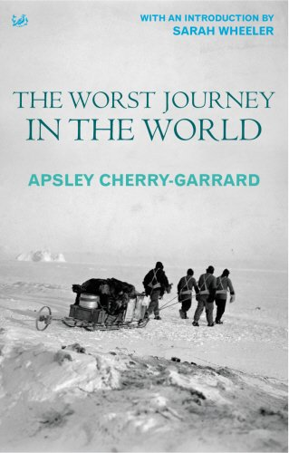The Best Travel Books - The Worst Journey in the World by Apsley Cherry-Garrard