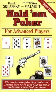 The best books on Poker - Hold'Em Poker for Advanced Players by David Sklansky, Mason Malmuth