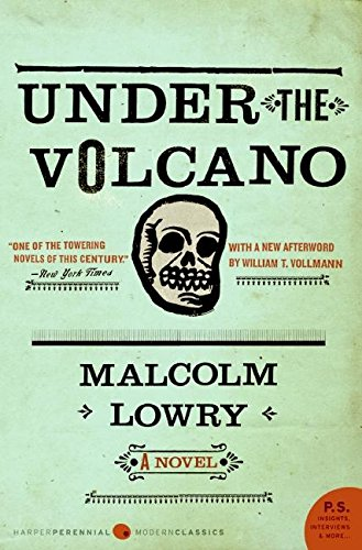 The best books on Mexico - Under the Volcano by Malcolm Lowry