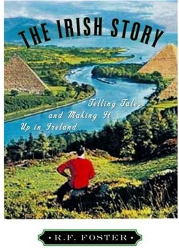The Irish Story by Roy Foster