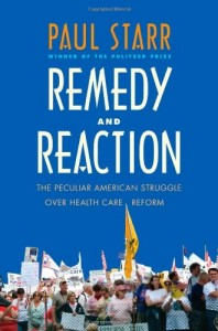 The best books on Healthcare Reform - Remedy and Reaction by Paul Starr