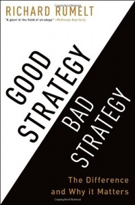 The best books on Economics in the Real World - Good Strategy Bad Strategy: The Difference and Why It Matters by Richard Rumelt