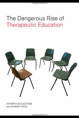 The best books on The Crisis in Education - The Dangerous Rise of Therapeutic Education by Kathryn Ecclestone and Dennis Hayes