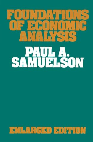 The best books on Physics and Financial Markets - Foundations of Economic Analysis by Paul A. Samuelson