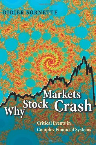 The best books on Physics and Financial Markets - Why Stock Markets Crash: Critical Events in Complex Financial Systems by Didier Sornette