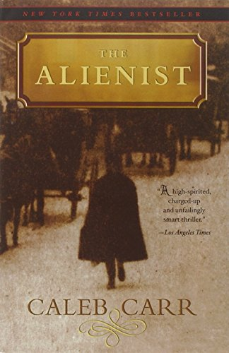 The best books on The Pioneers of Criminology - The Alienist by Caleb Carr