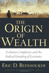 The best books on Economics in the Real World - Origin of Wealth: Evolution, Complexity, and the Radical Remaking of Economics by Eric D. Beinhocker