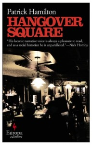 The Best London Novels - Hangover Square by Patrick Hamilton