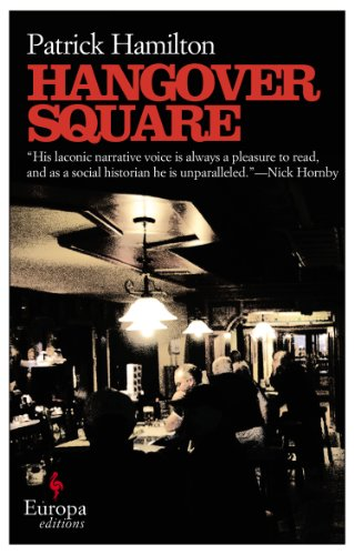 The best books on London: Hangover Square by Patrick Hamilton