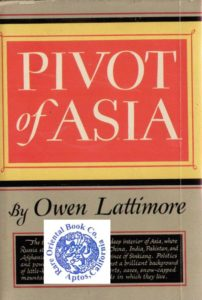 The best books on Uyghur Nationalism - Pivot of Asia by Owen Lattimore