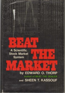 The best books on Physics and Financial Markets - Beat the Market: A Scientific Stock Market System by Edward O. Thorp and Sheen T. Kassouf