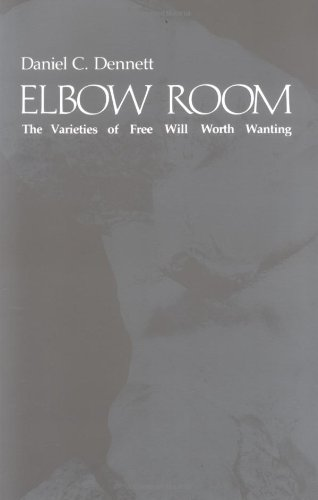 The best books on Free Will and Responsibility - Elbow Room by Daniel C Dennett