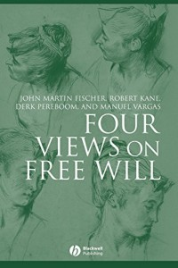 The best books on Free Will and Responsibility - Four Views on Free Will by Fischer, Kane, Pereboom and Vargas