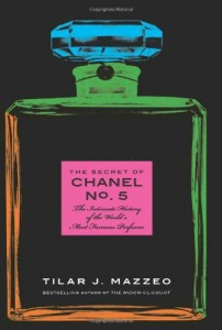 The best books on Perfume - The Secret of Chanel No. 5 by Tilar Mazzeo