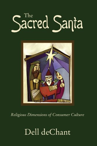 The best books on The Christmas Story - The Sacred Santa by Dell deChant