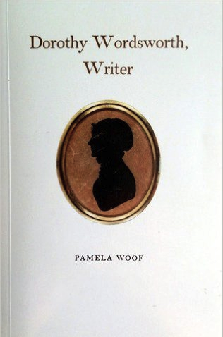 The best books on William and Dorothy Wordsworth - Dorothy Wordsworth, Writer by Pamela Woof
