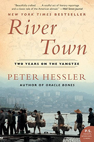 Peter Hessler recommends the best of Narrative Nonfiction - River Town by Peter Hessler