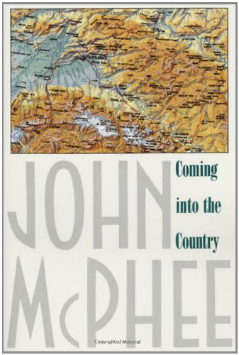 Peter Hessler recommends the best of Narrative Nonfiction - Coming Into the Country by John McPhee