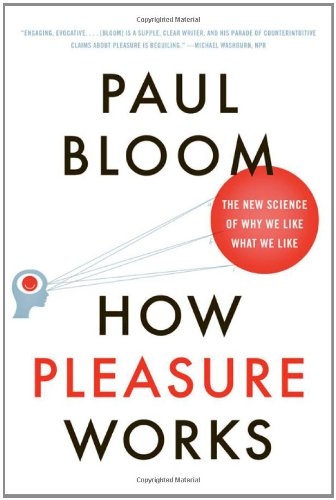 The best books on Essentialism - How Pleasure Works by Paul Bloom