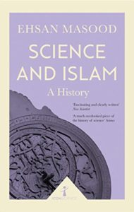The best books on Science and Islam - Science and Islam by Ehsan Masood