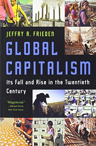 The best books on Globalisation - Global Capitalism by Jeffrey A. Frieden