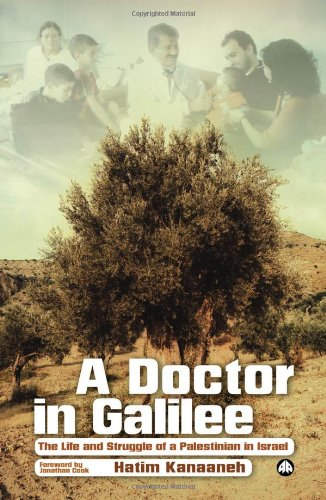 The best books on Palestinians in Israel - A Doctor in Galilee: The Life and Struggle of a Palestinian in Israel by Hatim Kanaaneh