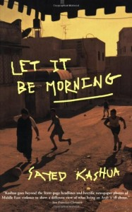 The best books on Palestinians in Israel - Let It Be Morning by Sayed Kashua