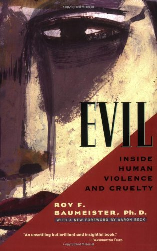 The best books on The Decline of Violence - Evil: Inside Human Violence and Cruelty by Roy Baumeister
