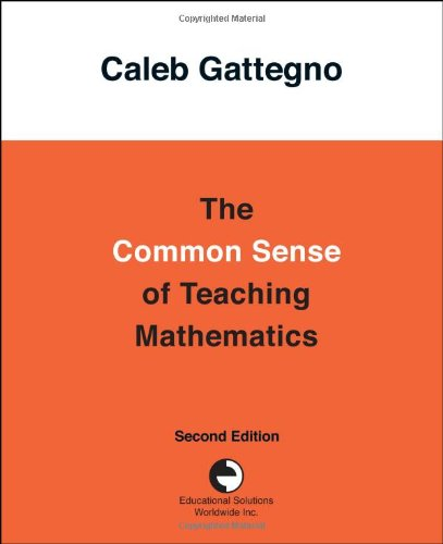The Common Sense of Teaching Mathematics by Caleb Gattegno