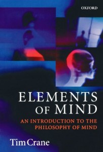 The best books on Metaphysics - Elements of Mind: An Introduction to the Philosophy of Mind by Tim Crane
