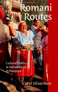 The best books on Romani History and Culture - Romani Routes by Carol Silverman