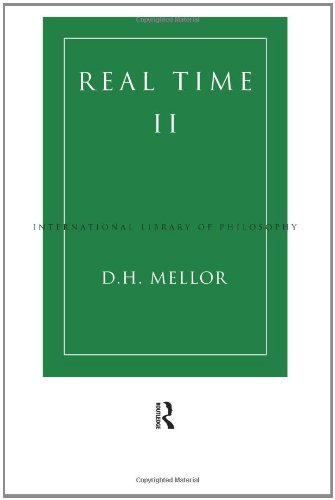 The best books on Metaphysics - Real Time II by Hugh Mellor