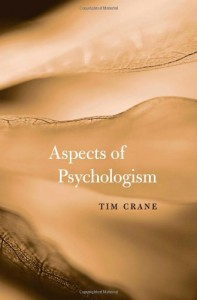 The best books on Metaphysics - Aspects of Psychologism by Tim Crane