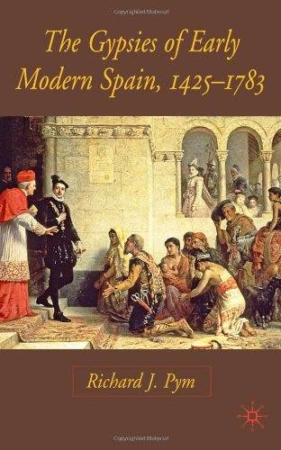 The best books on Romani History and Culture: The Gypsies of Early Modern Spain by Richard Pym