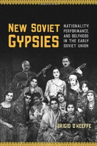 The best books on Romani History and Culture - New Soviet Gypsies by Brigid O'Keeffe