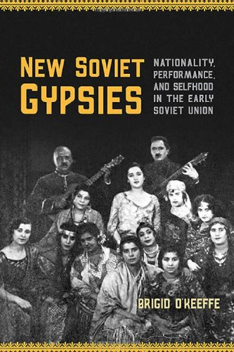 The best books on Romani History and Culture: New Soviet Gypsies by Brigid O'Keeffe