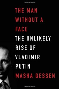 The best books on Putin and Russian History - The Man Without a Face by Masha Gessen
