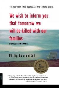 The best books on Changing the World for Good - We Wish To Inform You That Tomorrow We Will Be Killed With Our Families by Philip Gourevitch
