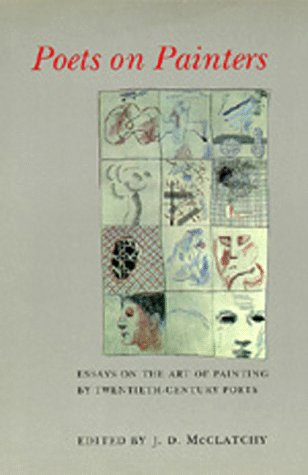 Rachel Cohen on Writing About Art - Poets on Painters: Essays on the Art of Painting by Twentieth-Century Poets by J. D. McClatchy