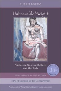 The best books on Popular Culture - Unbearable Weight: Feminism, Western Culture, and the Body by Susan Bordo