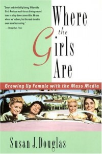 The best books on Popular Culture - Where the Girls Are: Growing Up Female with the Mass Media by Susan J. Douglas